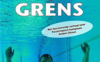 Er is geen grens: het fascinerende verhaal over paralympisch kampioen Anders Olsson – Eva Wiklund (2008)